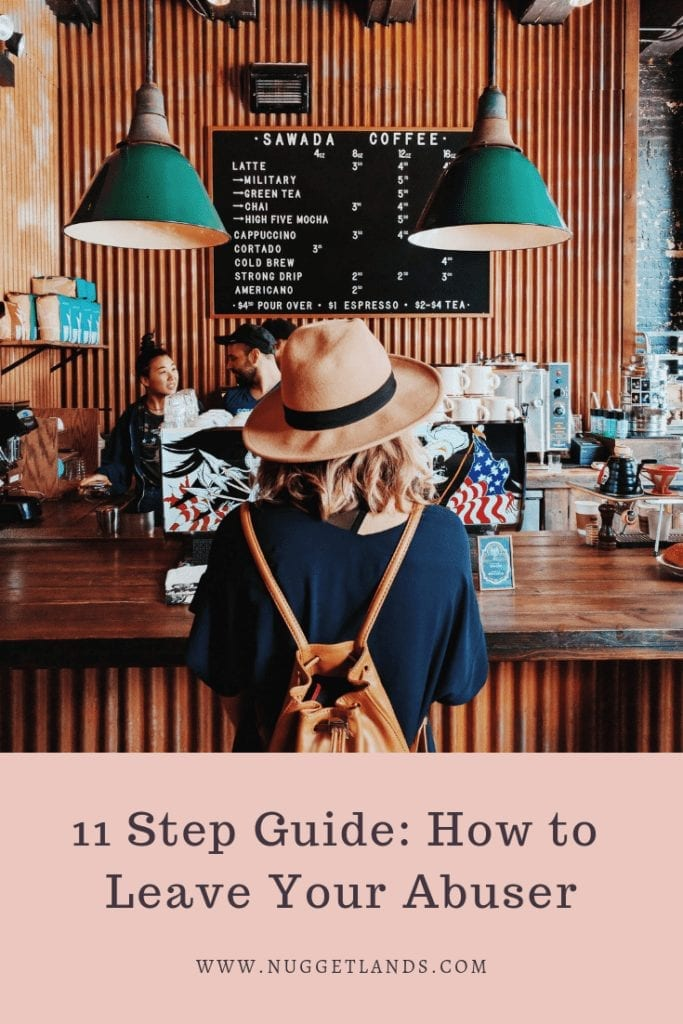 How to leave your abuser, an easy to follow guide that takes you through a checklist of things to think about from a survivor of domestic violence. How to protect your children and your financial assets and get the help you need. You are worth it.